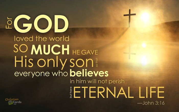 God Loved The World So Much That He Gave His Only Son