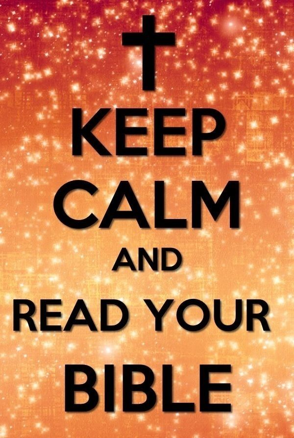 Keep Calm And Read Your Bible
